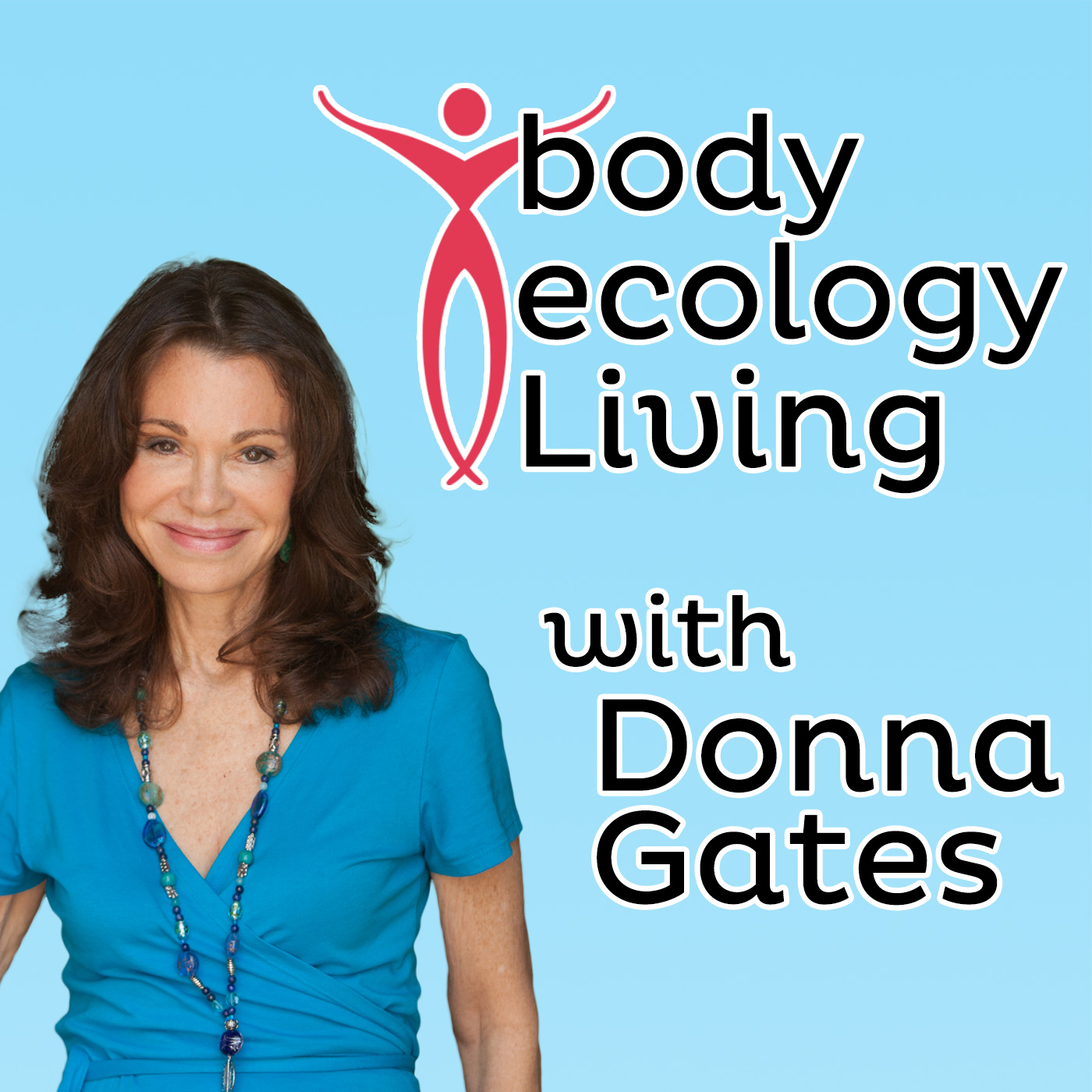 Body Ecology Living with Donna Gates